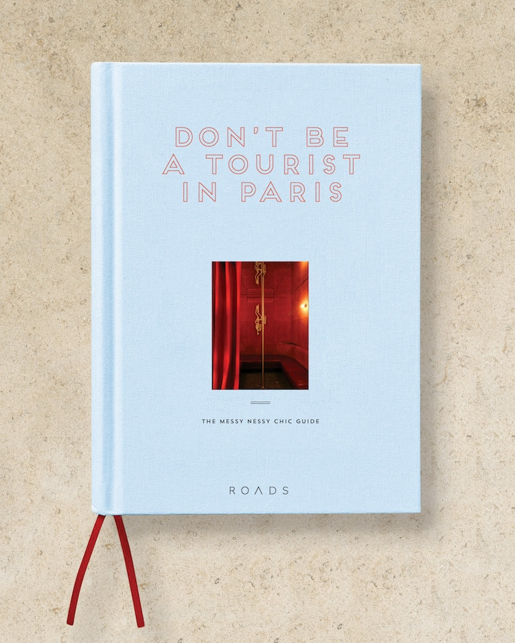 Messy Nessy Chic MessyNessyChic Don't Be a Tourist in Paris Visit Paris Book