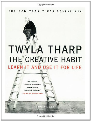 The Creative Habit by Twyla Tharp