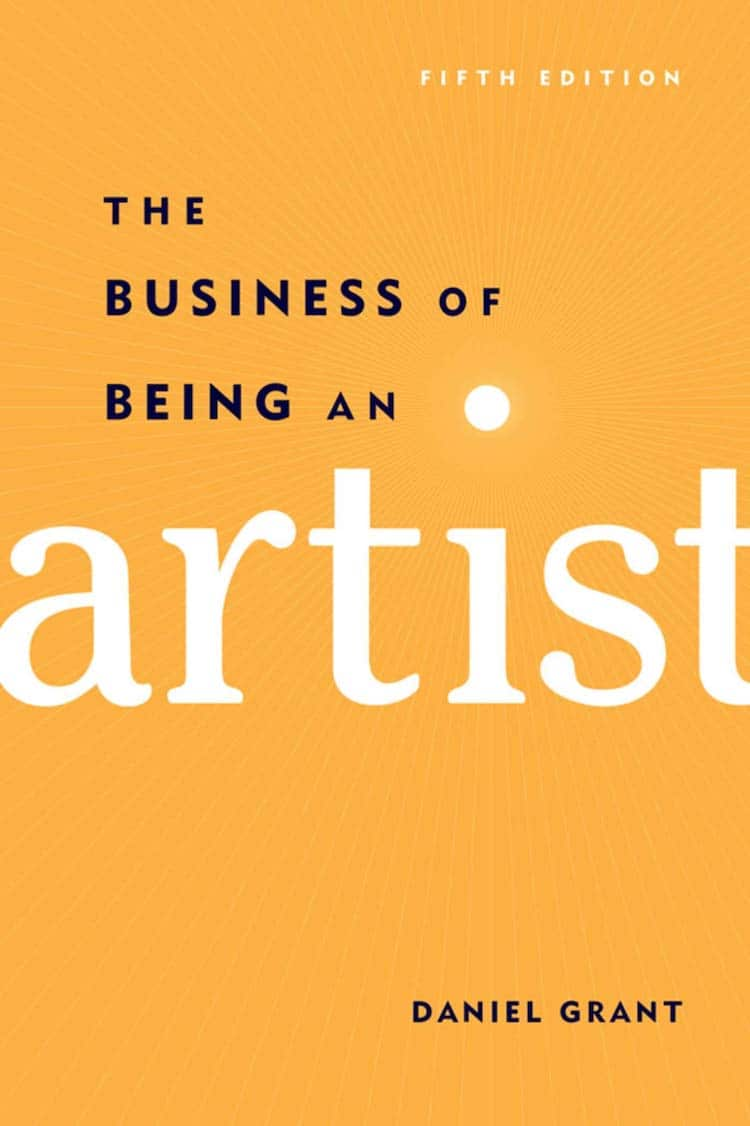 The Business of Being an Artist por Daniel Grant