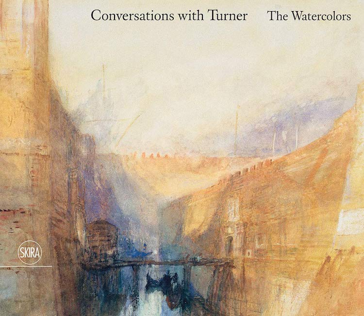 Conversations With Turner The Watercolors Book