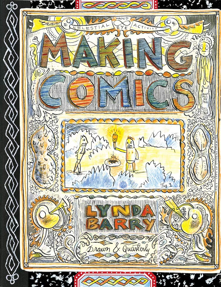 Lynda Barry Making Comics Book