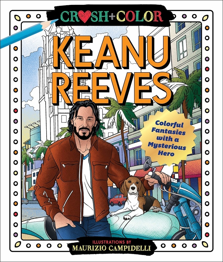 Crush and Color: Keanu Reeves Coloring Book