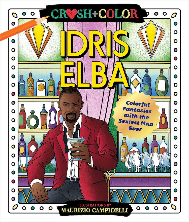 Crush + Color: Idris Elba Coloring Book