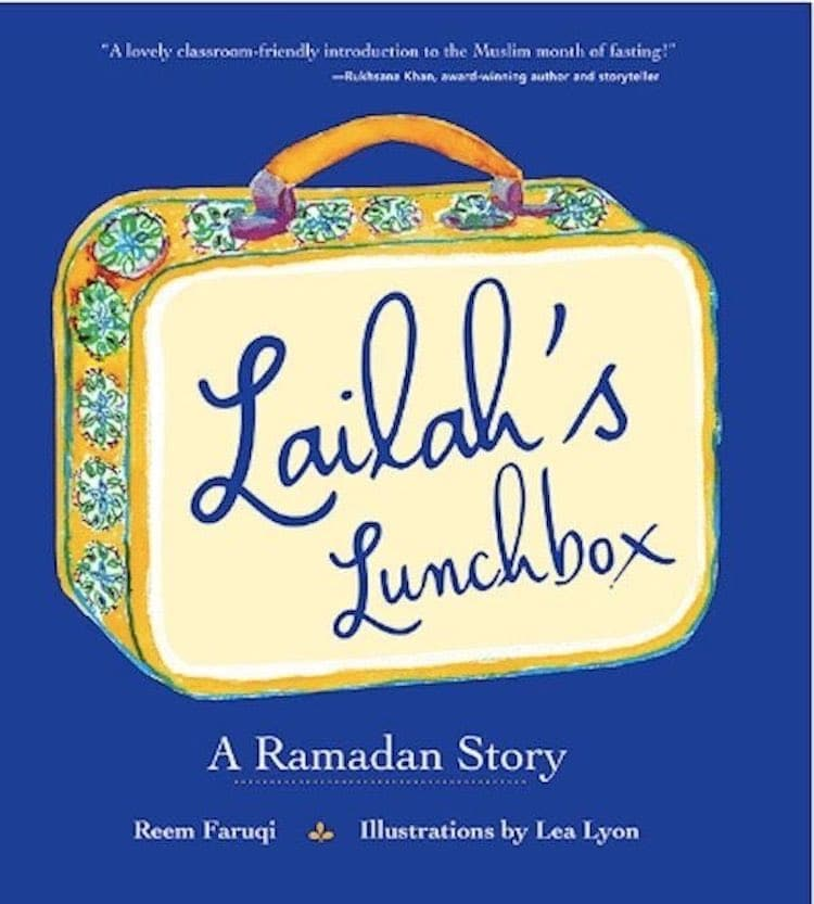 Lailah's Lunchbox: A Ramadan Story written by Reem Faruqi and illustrated by Lea Lyon