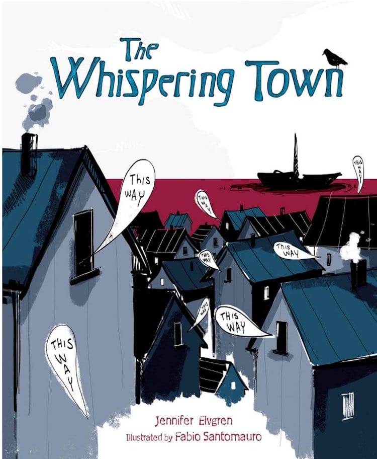 The Whispering Town by written by Jennifer Elvgren and illustrated by Fabio Santomauro