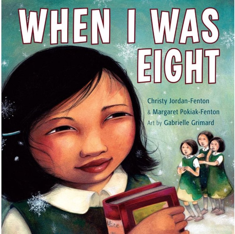 When I Was Eight written by Christy Jordan-Fenton and Margaret Pokiak-Fenton and illustrated by Gabrielle Grimard