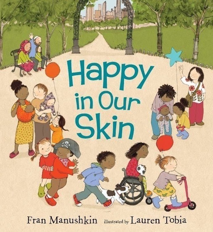 Happy in Our Skin written by Fran Manushkin and illustrated by Lauren Tobia