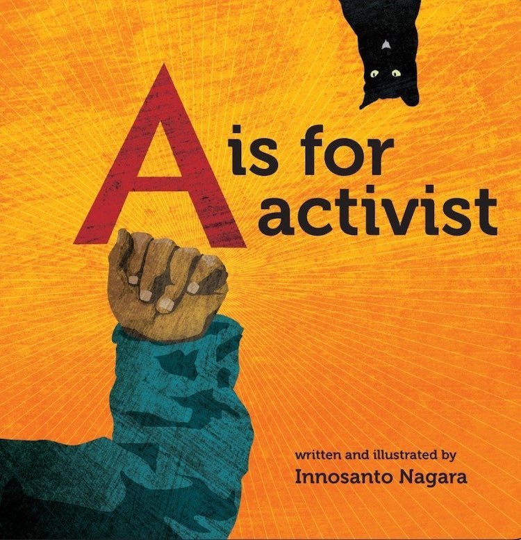 A is for Activist by Innosanto Nagara