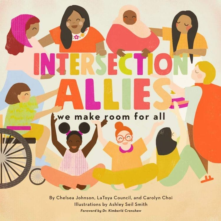 Intersection Allies: We Make Room for All written by Chelsea Johnson, LaToya Council, and Carolyn Choi and illustrated by Ahsley Seil Smith