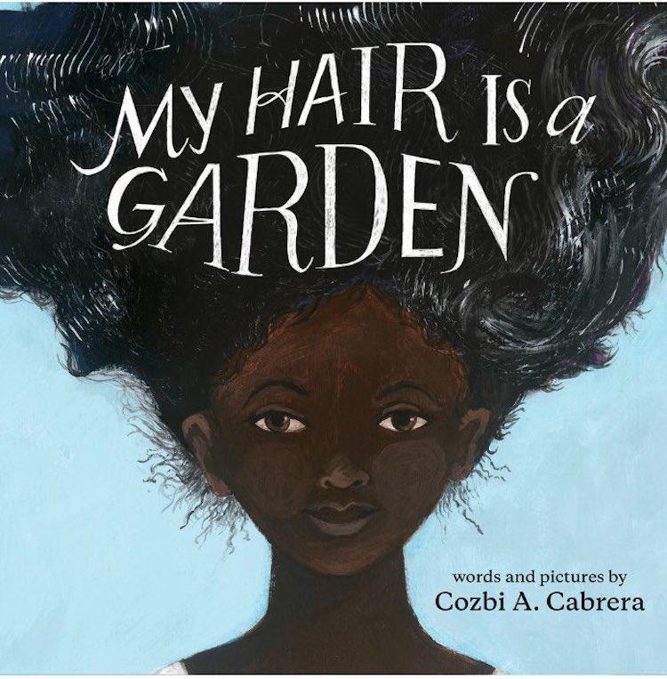 My Hair Is a Garden by Cozbi A. Cabrera