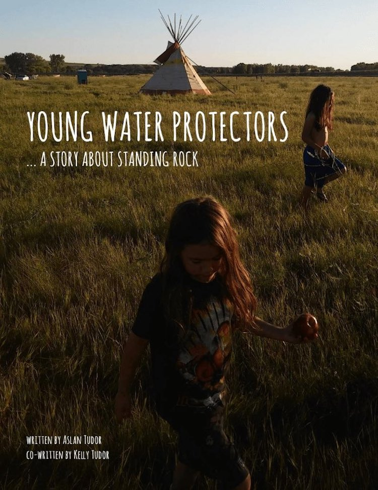 Young Water Protectors: A Story About Standing Rock by Aslan Tudor and Kelly Tudor