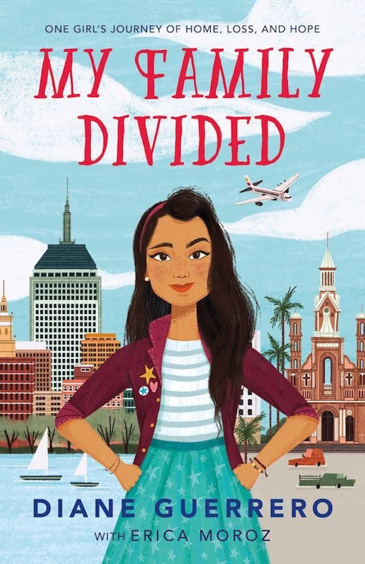 My Family Divided: One Girl's Journey of Home, Loss, and Hope by Diane Guerrero and Erica Moroz