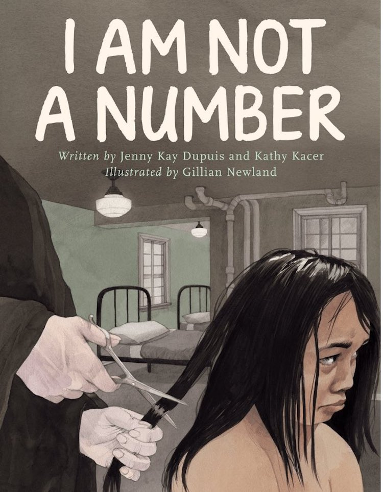 I Am Not a Number written by Jenny Kay Dupuis and Kathy Kacer and illustrated by Gillian Newland