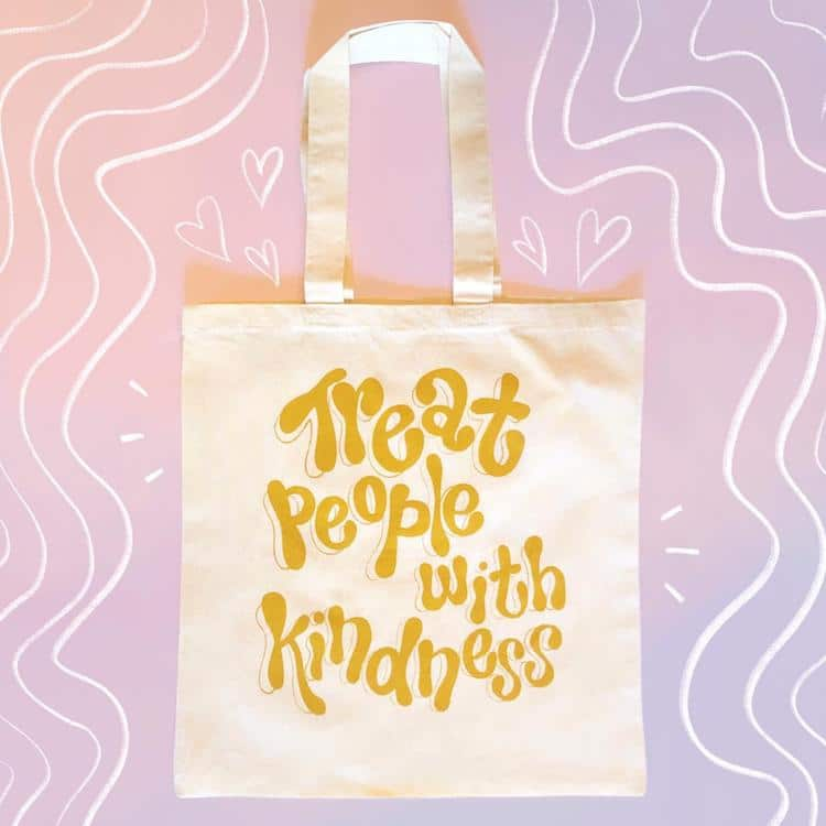 Treat All People With Kindness Tote Bag