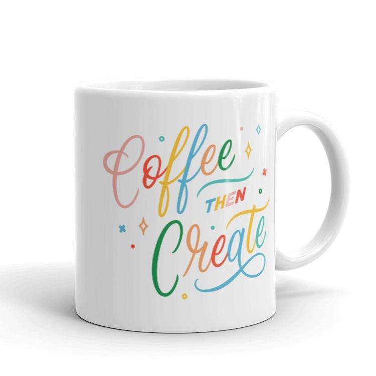 Coffee Then Create White Mug