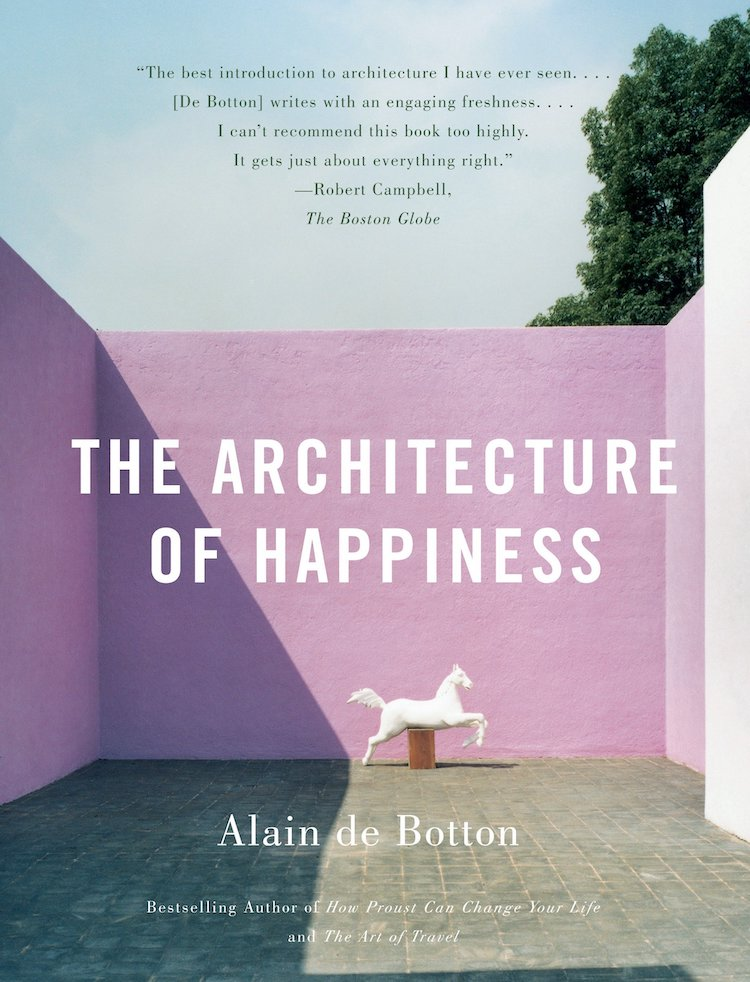 The Architecture of Happiness- 25 Books Every Architect and Architecture Lover Should Read