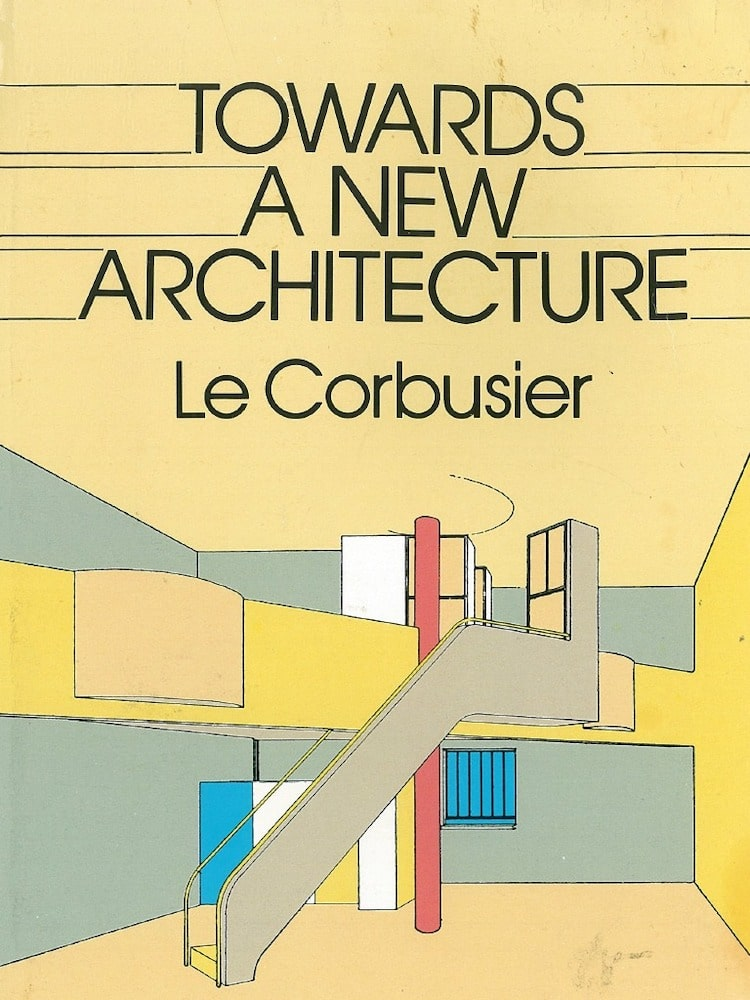 Towards a New Architecture - 25 Books Every Architect and Architecture Lover Should Read