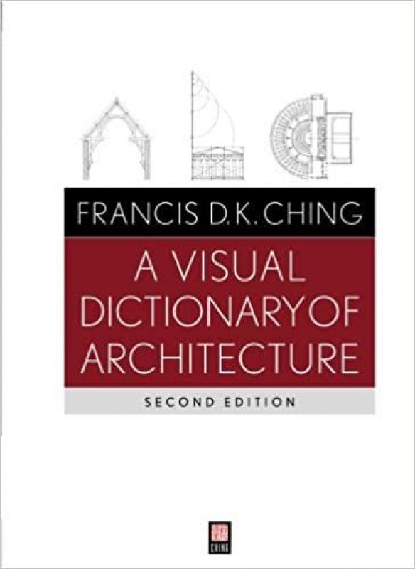 A Visual Dictionary of Architecture - 25 Books Every Architect and Architecture Lover Should Read