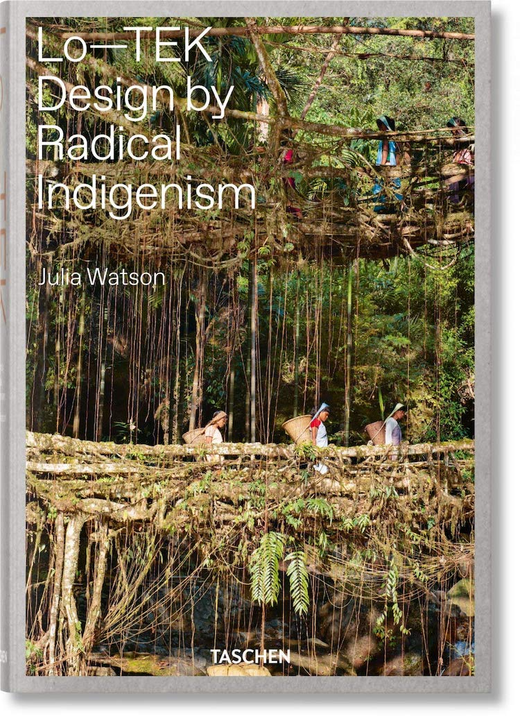 Lo-TEK Design by Radical Indigenism - 25 Books Every Architect and Architecture Lover Should Read