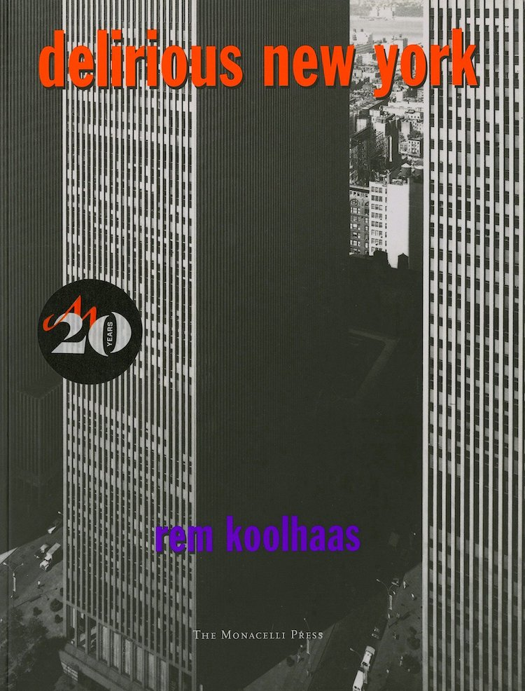 Delirious New York - 25 Books Every Architect and Architecture Lover Should Read