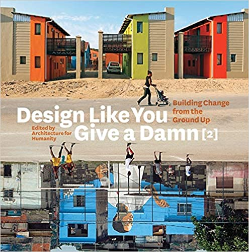 Design Like You Give a Damn - 25 Books Every Architect and Architecture Lover Should Read