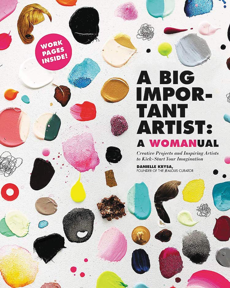 A Big Important Artist: A Womanual