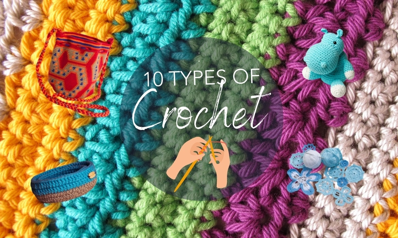 10 Types of Crochet