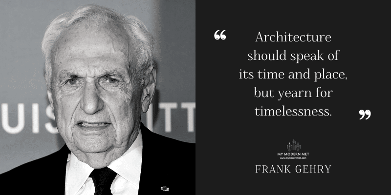 Frank Gehry Architecture Quote