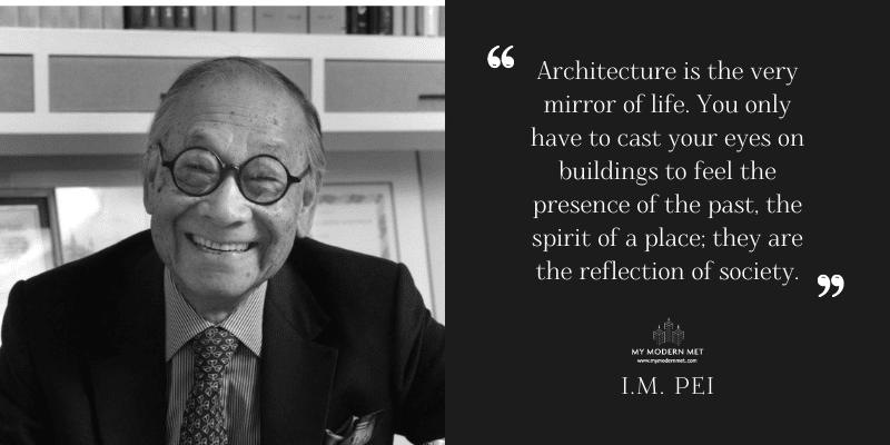 I.M. Pei Architecture Quote