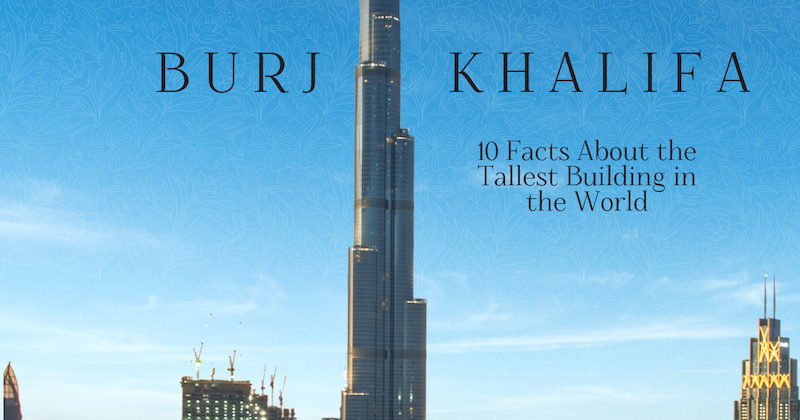 The Tallest Building in the World, the Burj Khalifa, on My Modern Met's latest infographic