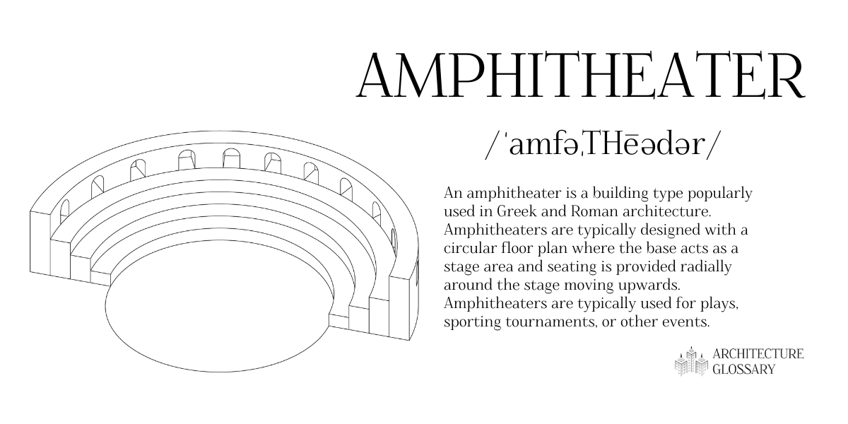 Amphitheater Definition - 100 Architecture Terms to Help You Describe Buildings Better