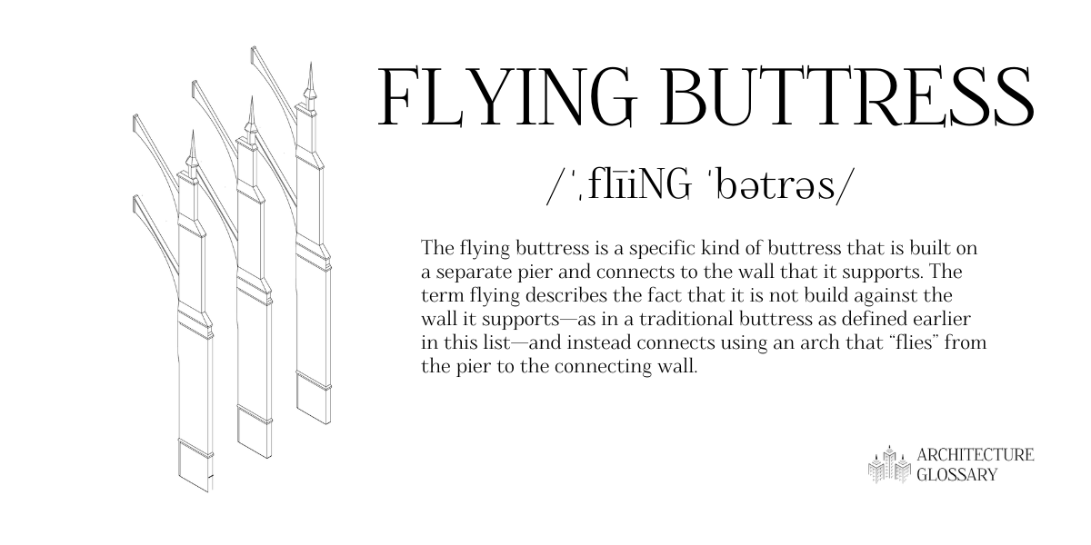 Flying Buttress Definition - 100 Architecture Terms to Help You Describe Buildings Better