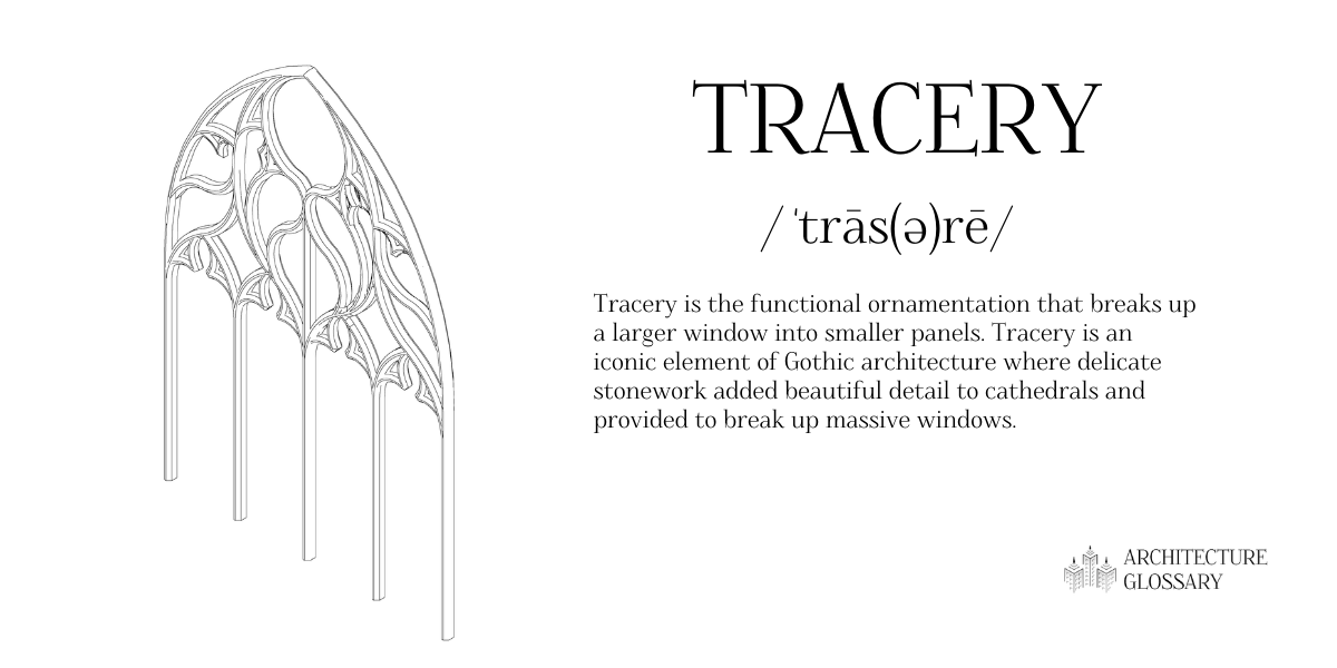 Tracery Definition - 100 Architecture Terms to Help You Describe Buildings Better