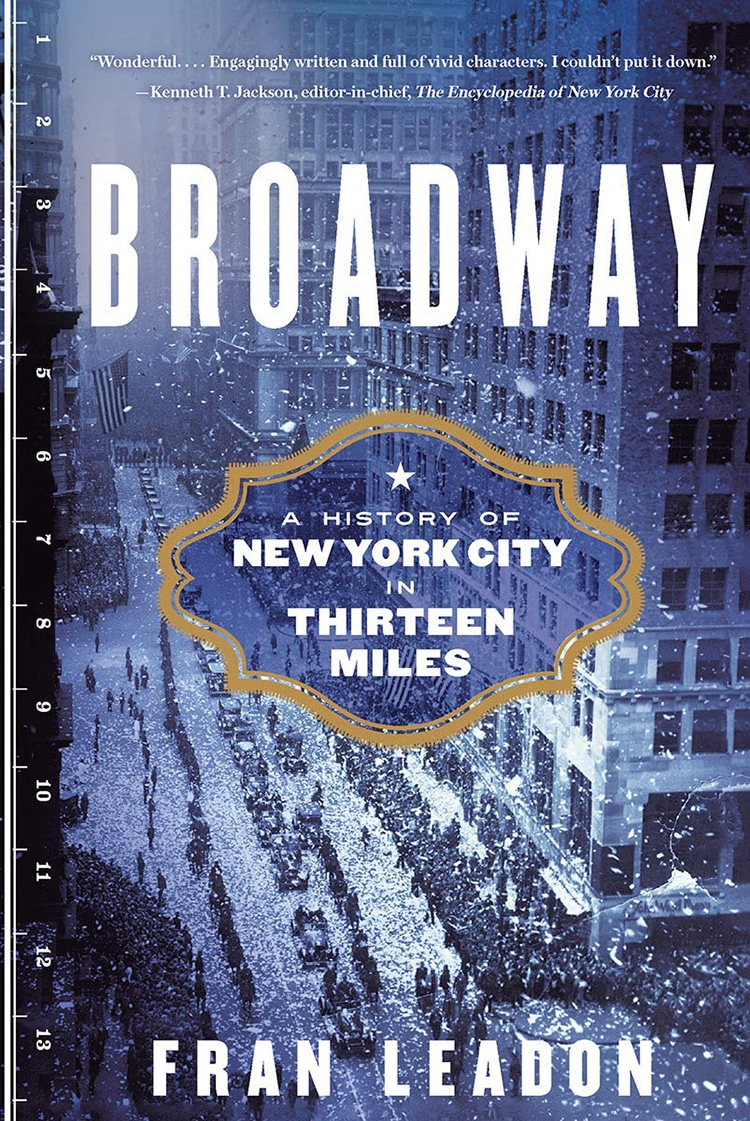 Broadway- A History of New York City in Thirteen Miles