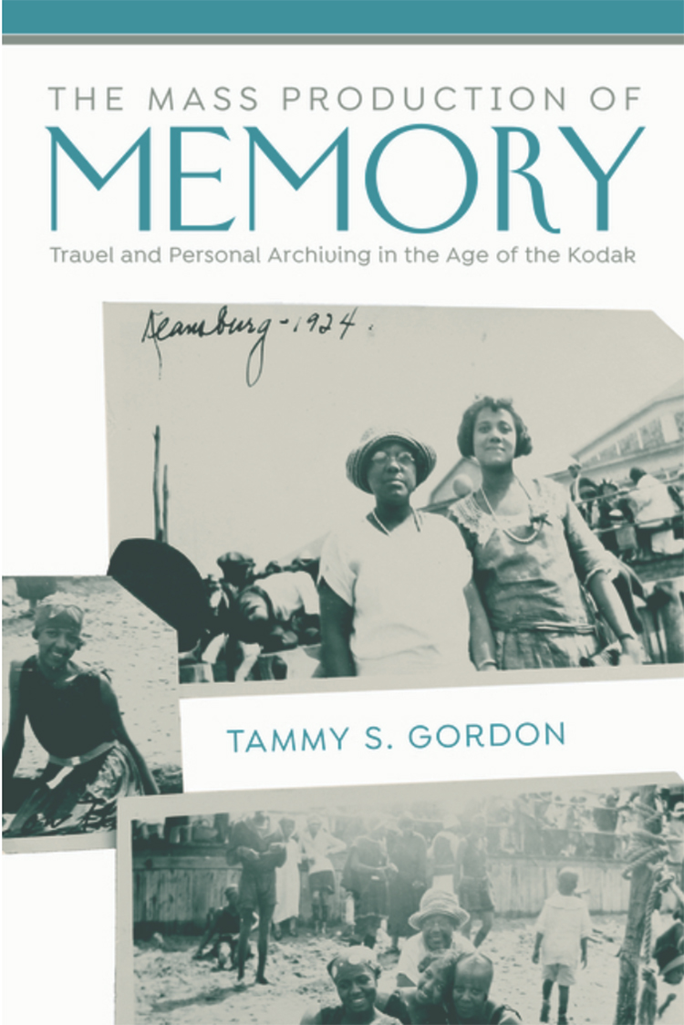The Mass Production of Memory: Travel and Personal Archiving in the Age of the Kodak